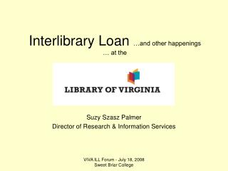 Interlibrary Loan  …and other happenings  … at the