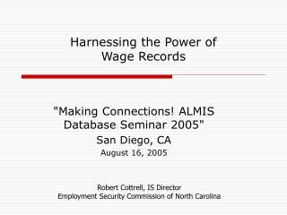 Harnessing the Power of  Wage Records