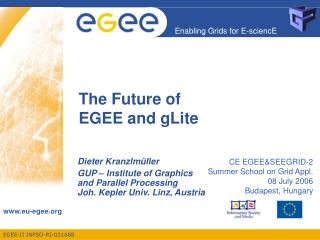 The Future of  EGEE and gLite