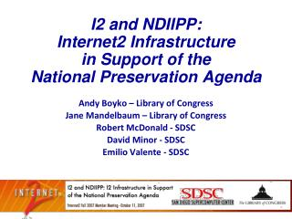I2 and NDIIPP:  Internet2 Infrastructure  in Support of the  National Preservation Agenda