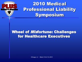 Wheel of  Mis fortune: Challenges for Healthcare Executives