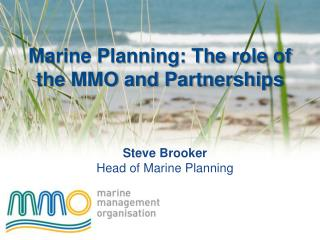 Marine Planning: The role of the MMO and Partnerships