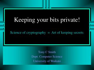 Keeping your bits private!