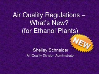Air Quality Regulations – What's New?  (for Ethanol Plants)