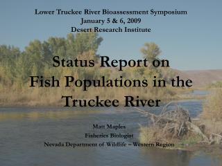 Matt Maples Fisheries Biologist Nevada Department of Wildlife – Western Region