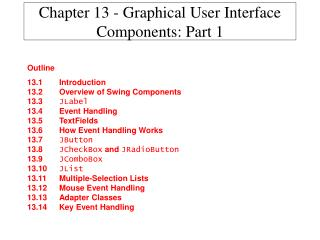 Chapter 13 - Graphical User Interface Components: Part 1