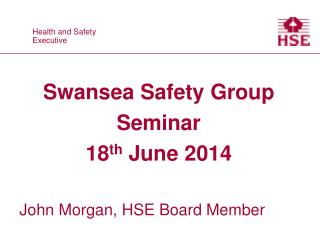 Swansea Safety Group Seminar 18 th  June 2014