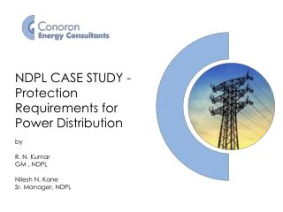 NDPL CASE STUDY - Protection Requirements for Power Distribution by  R. N. Kumar GM , NDPL
