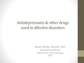 Antidepressants   other drugs  used in affective disorders