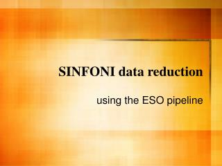SINFONI data reduction