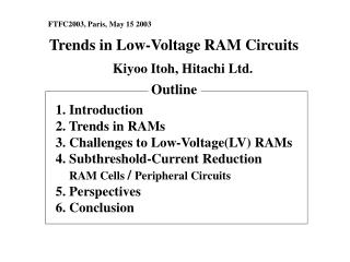 1. Introduction 2. Trends in RAMs 3. Challenges to Low-Voltage(LV) RAMs