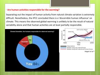· Are human activities responsible for the warming?