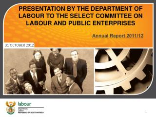 PRESENTATION BY THE DEPARTMENT OF LABOUR TO THE SELECT COMMITTEE ON LABOUR AND PUBLIC ENTERPRISES
