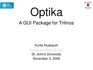 Optika A GUI Package for Trilinos Kurtis Nusbaum klnusbaum@gmail St. John's University