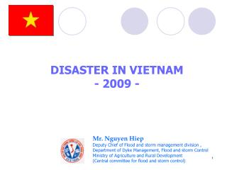 Mr. Nguyen Hiep Deputy Chief of Flood and storm management division ,