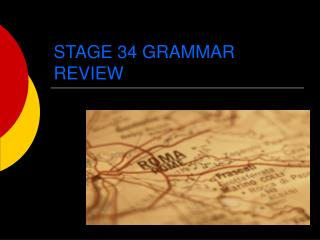 STAGE 34 GRAMMAR REVIEW