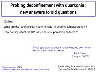 Probing deconfinement with quarkonia : new answers to old questions