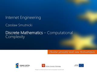Internet Engineering Czesław Smutnicki Discrete Mathematics –  Computational Complexity