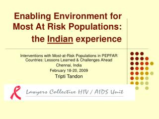 Enabling Environment for Most At Risk Populations: the  Indian  experience