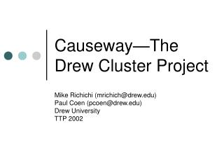 Causeway—The Drew Cluster Project