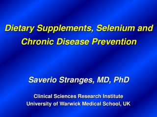 Dietary Supplements, Selenium and Chronic Disease Prevention