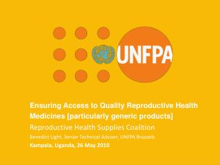 Ensuring Access to Quality Reproductive Health Medicines [particularly generic products]