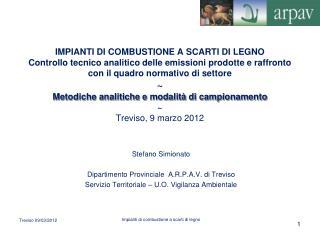 Stefano Simionato Dipartimento Provinciale  A.R.P.A.V. di Treviso
