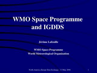 WMO Space Programme and IGDDS