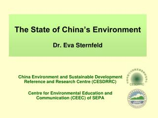 The State of China's Environment Dr. Eva Sternfeld
