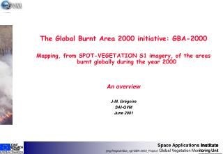 The Global Burnt Area 2000 initiative: GBA-2000