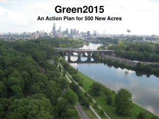 Green2015 An Action Plan for 500 New Acres