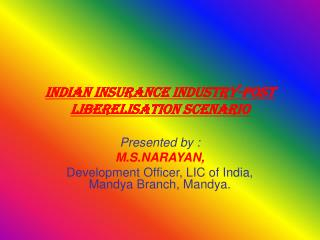 INDIAN INSURANCE INDUSTRY-POST LIBERELISATION SCENARIO