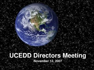 UCEDD Directors Meeting November 12, 2007