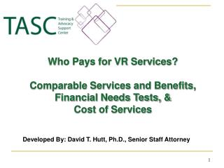 Who Pays for VR Services? Comparable Services and Benefits, Financial Needs Tests, &