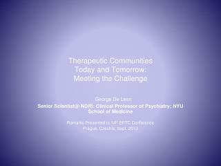 Therapeutic Communities Today and Tomorrow: Meeting the Challenge