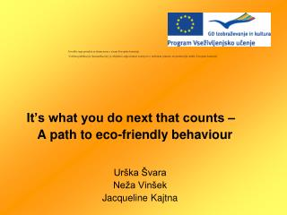 It's what you do next that counts –  A  path to eco-friendly behaviour