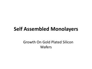 Self Assembled Monolayers