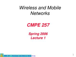 CMPE 257 Spring 2006 Lecture 1