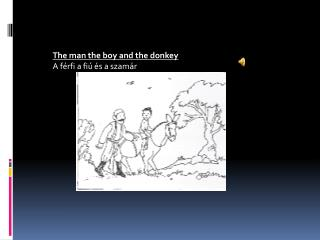 The man the boy and the donkey A férfi a fiú és a szamár