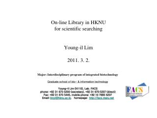 On-line Library in HKNU for scientific searching Young-il Lim 2011. 3. 2.