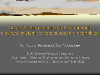 Compensating speaker-to-microphone playback system for robust speech recognition