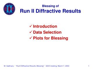 Blessing of Run II Diffractive Results