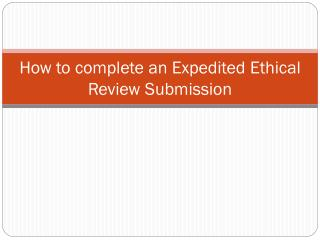 How to complete an Expedited Ethical Review Submission