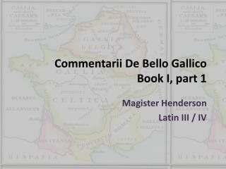 Commentarii De Bello Gallico Book I, part 1