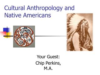 Cultural Anthropology and Native Americans