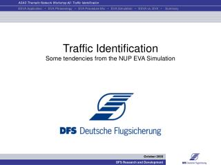 Traffic Identification Some tendencies from the NUP EVA Simulation