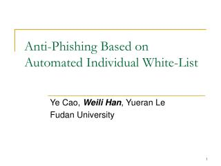 Anti-Phishing Based on Automated Individual White-List