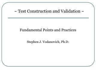 ~ Test Construction and Validation ~