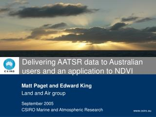 Delivering AATSR data to Australian users and an application to NDVI