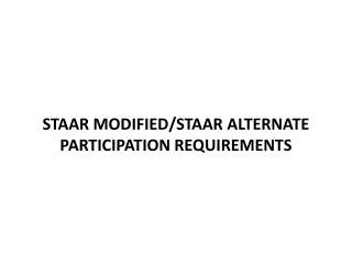 STAAR Modified/STAAR Alternate Participation Requirements